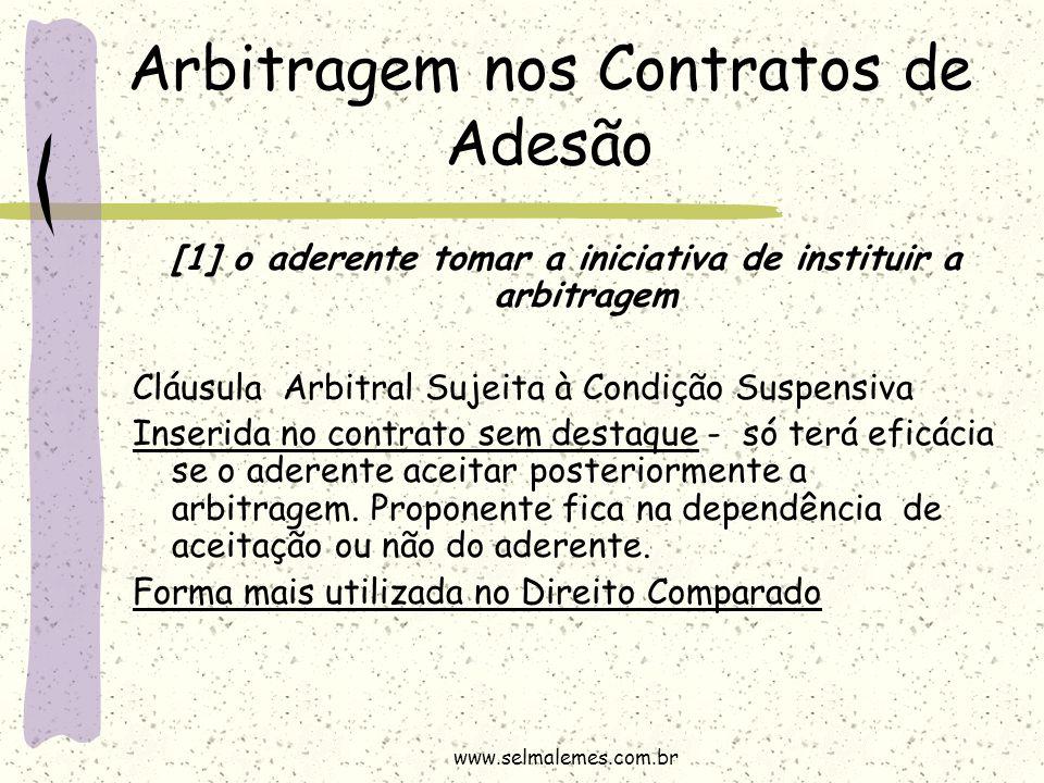 Arbitragem nos Contratos de Adesão [1] o aderente tomar a iniciativa de instituir a arbitragem Cláusula Arbitral Sujeita à Condição Suspensiva Inserid