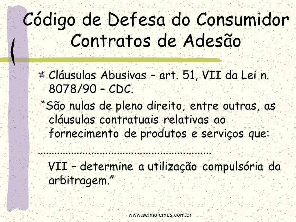 """Código de Defesa do Consumidor Contratos de Adesão Cláusulas Abusivas – art. 51, VII da Lei n. 8078/90 – CDC. """"São nulas de pleno direito, entre outra"""