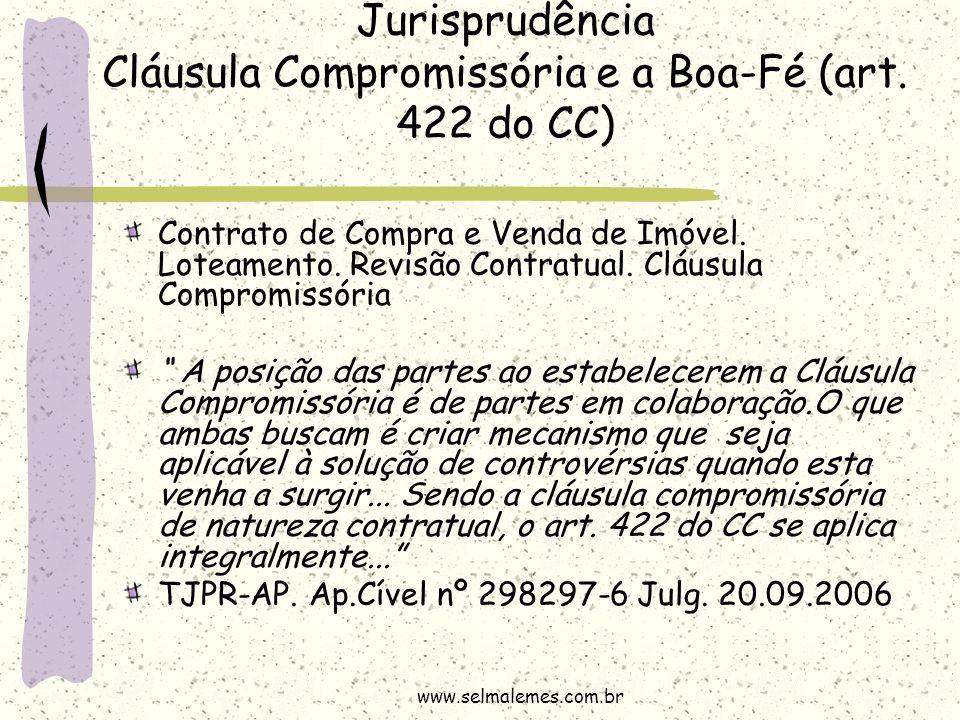 Jurisprudência Cláusula Compromissória e a Boa-Fé (art. 422 do CC) Contrato de Compra e Venda de Imóvel. Loteamento. Revisão Contratual. Cláusula Comp
