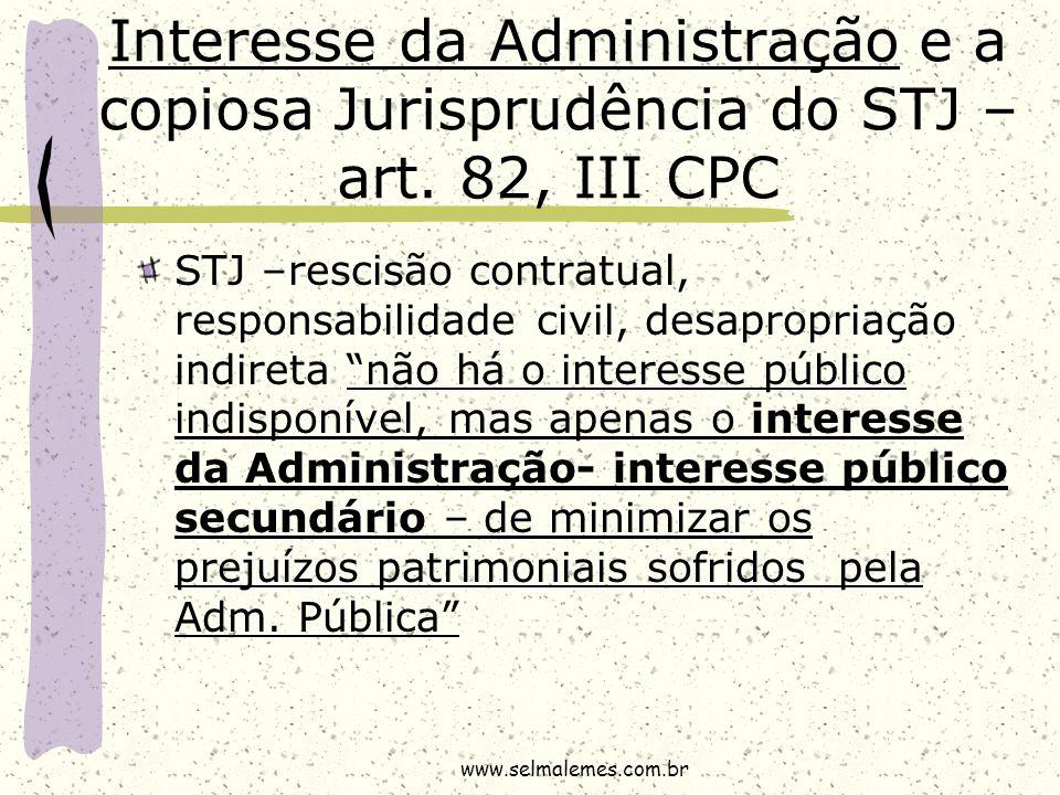 Interesse da Administração e a copiosa Jurisprudência do STJ – art. 82, III CPC STJ –rescisão contratual, responsabilidade civil, desapropriação indir