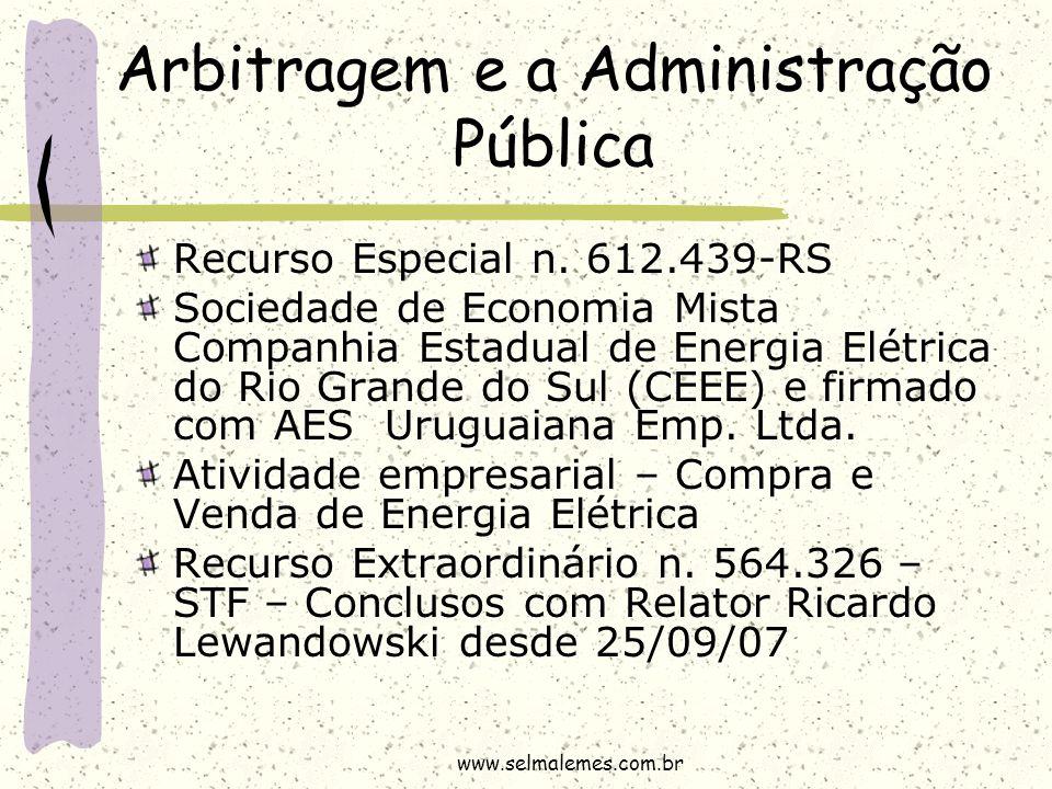 Arbitragem e a Administração Pública Recurso Especial n. 612.439-RS Sociedade de Economia Mista Companhia Estadual de Energia Elétrica do Rio Grande d
