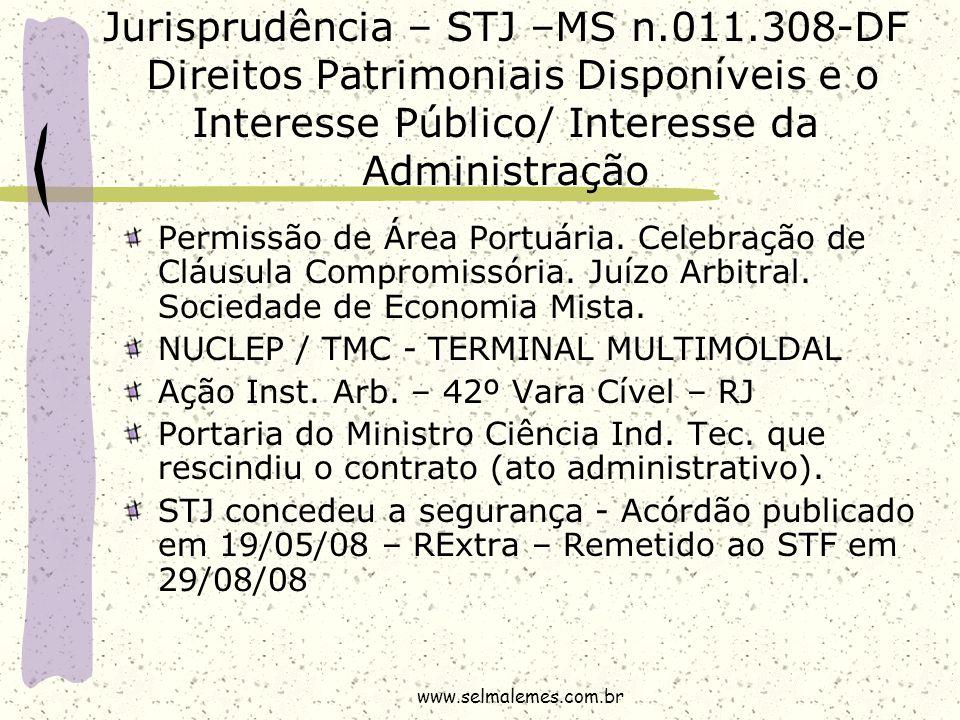 Jurisprudência – STJ –MS n.011.308-DF Direitos Patrimoniais Disponíveis e o Interesse Público/ Interesse da Administração Permissão de Área Portuária.
