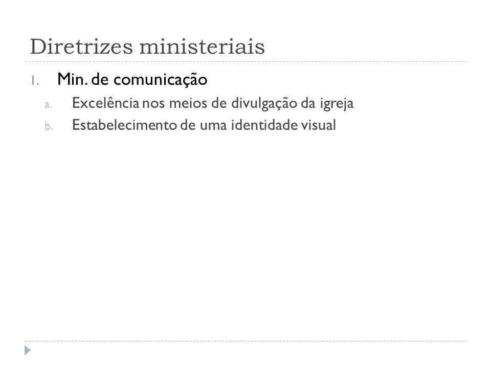 Diretrizes ministeriais 1. Min. de comunicação a.