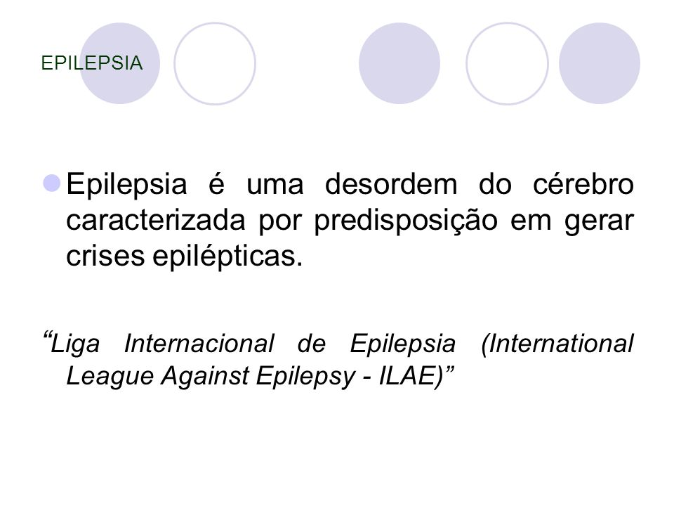 Epilepsia é uma desordem do cérebro caracterizada por predisposição em gerar crises epilépticas.