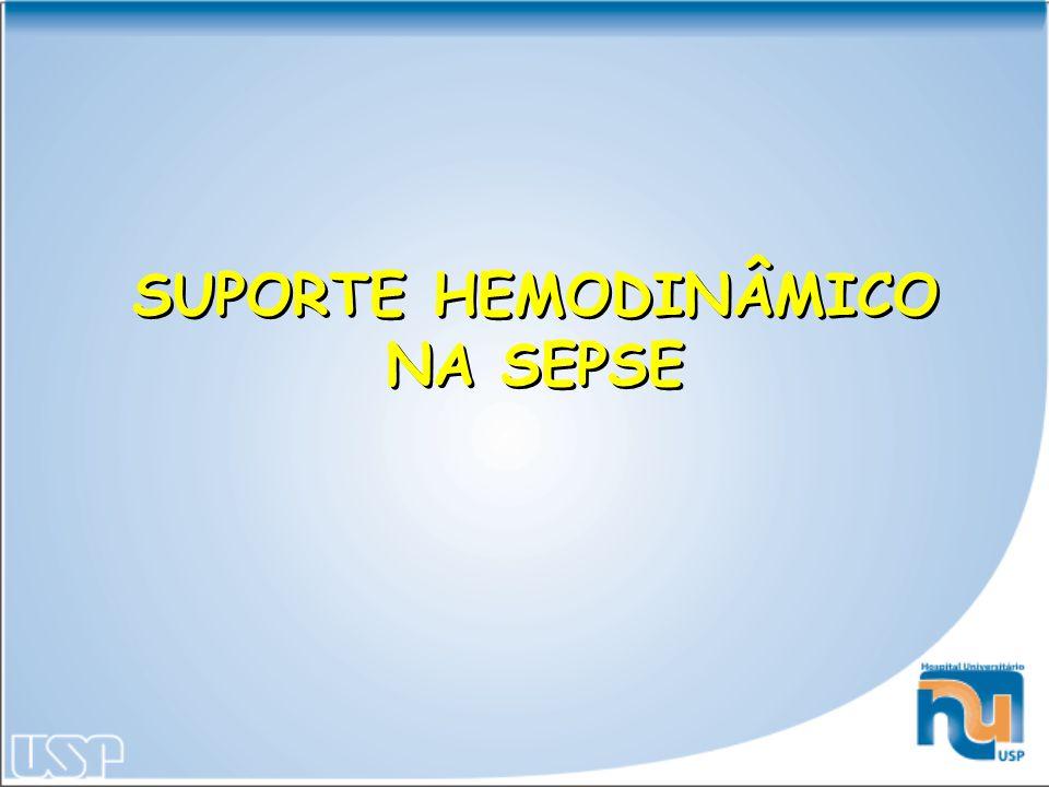 SUPORTE HEMODINÂMICO NA SEPSE