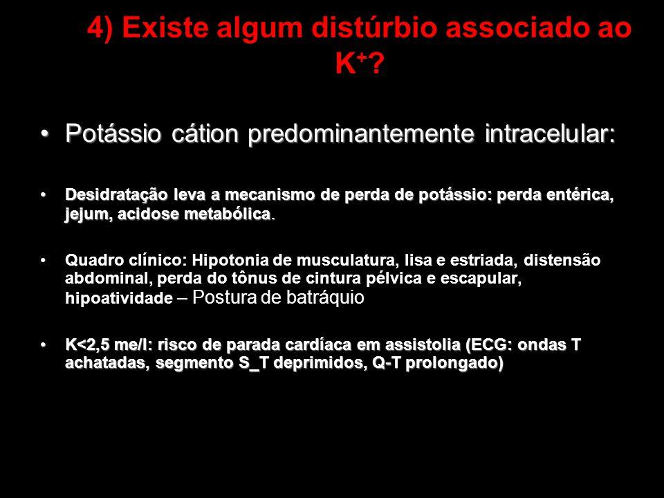 Potássio cátion predominantemente intracelular:Potássio cátion predominantemente intracelular: Desidratação leva a mecanismo de perda de potássio: per