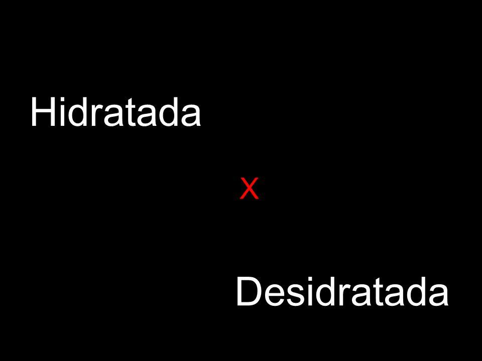 X Hidratada Desidratada