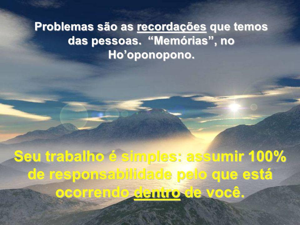 Problemas são as recordações recordações que temos das pessoas.