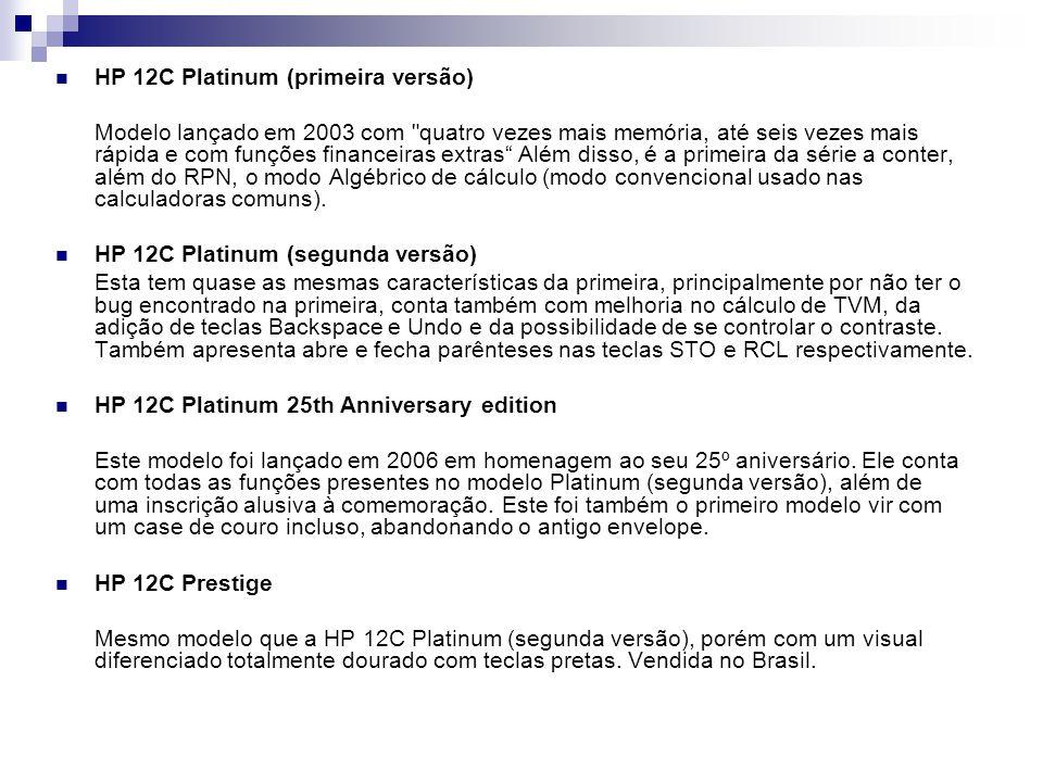 HP 12C Platinum (primeira versão) Modelo lançado em 2003 com