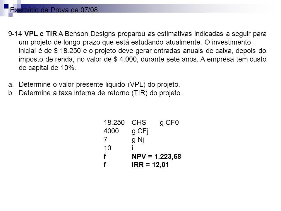 9-14 VPL e TIR A Benson Designs preparou as estimativas indicadas a seguir para um projeto de longo prazo que está estudando atualmente. O investiment