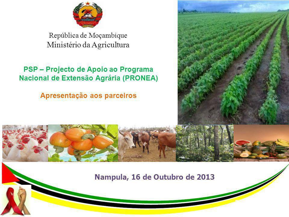 22-08-2014 1 República de Moçambique Ministério da Agricultura Nampula, 16 de Outubro de 2013 PSP – Projecto de Apoio ao Programa Nacional de Extensão Agrária (PRONEA) Apresentação aos parceiros