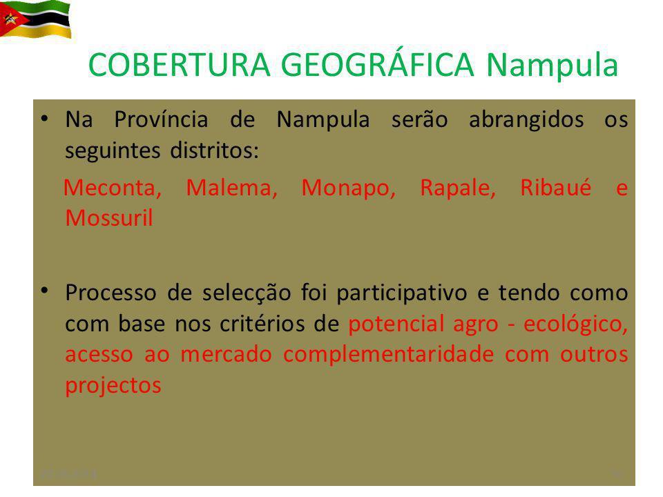 COBERTURA GEOGRÁFICA Nampula Na Província de Nampula serão abrangidos os seguintes distritos: Meconta, Malema, Monapo, Rapale, Ribaué e Mossuril Proce