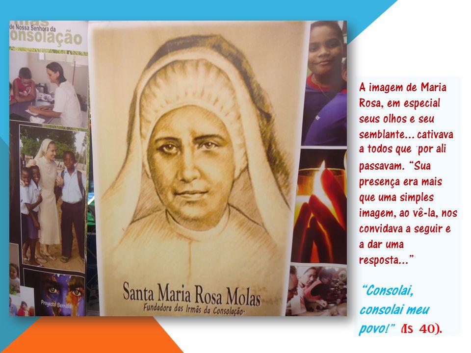 A imagem de Maria Rosa, em especial seus olhos e seu semblante...