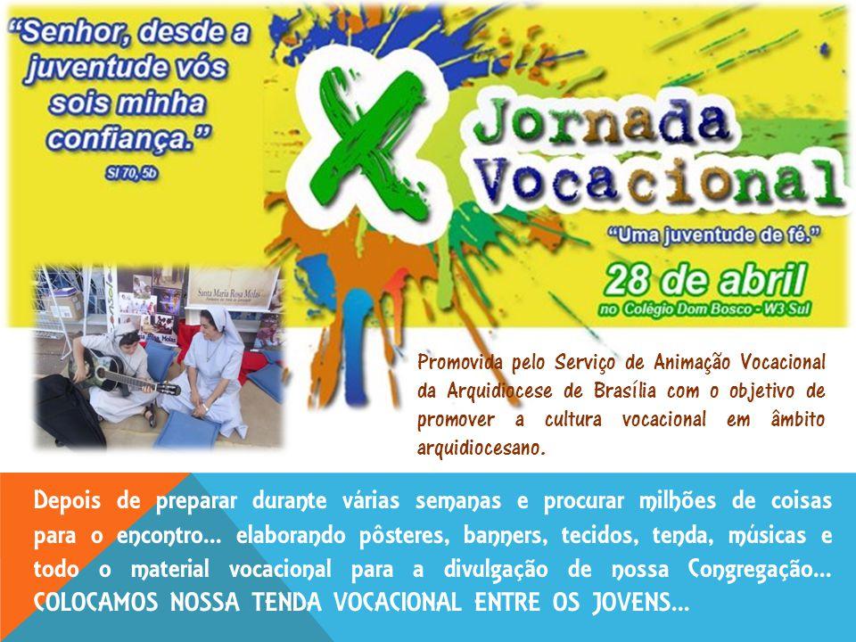 Promovida pelo Serviço de Animação Vocacional da Arquidiocese de Brasília com o objetivo de promover a cultura vocacional em âmbito arquidiocesano.