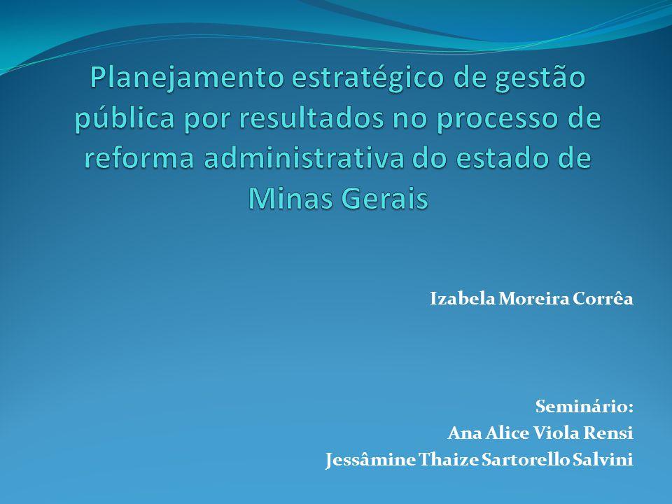 Considerações Finais Em Minas Gerais, o planejamento estratégico e a gestão pública por resultados foram desenhadas de forma interligadas.