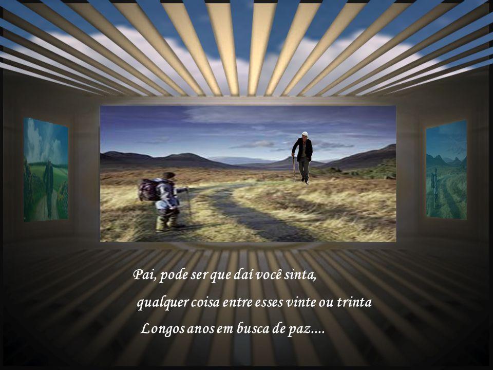 Pode ser que daqui a algum tempo Haja tempo pra gente ser mais Muito mais que dois grandes amigos, pai e filho talvez