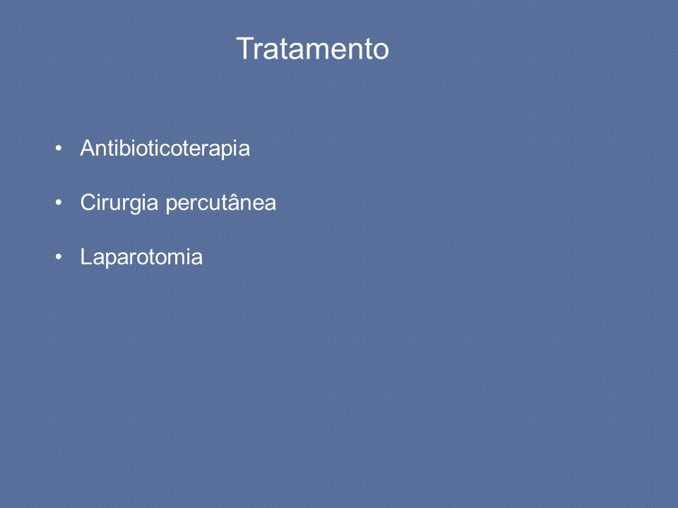 Tratamento Antibioticoterapia Cirurgia percutânea Laparotomia