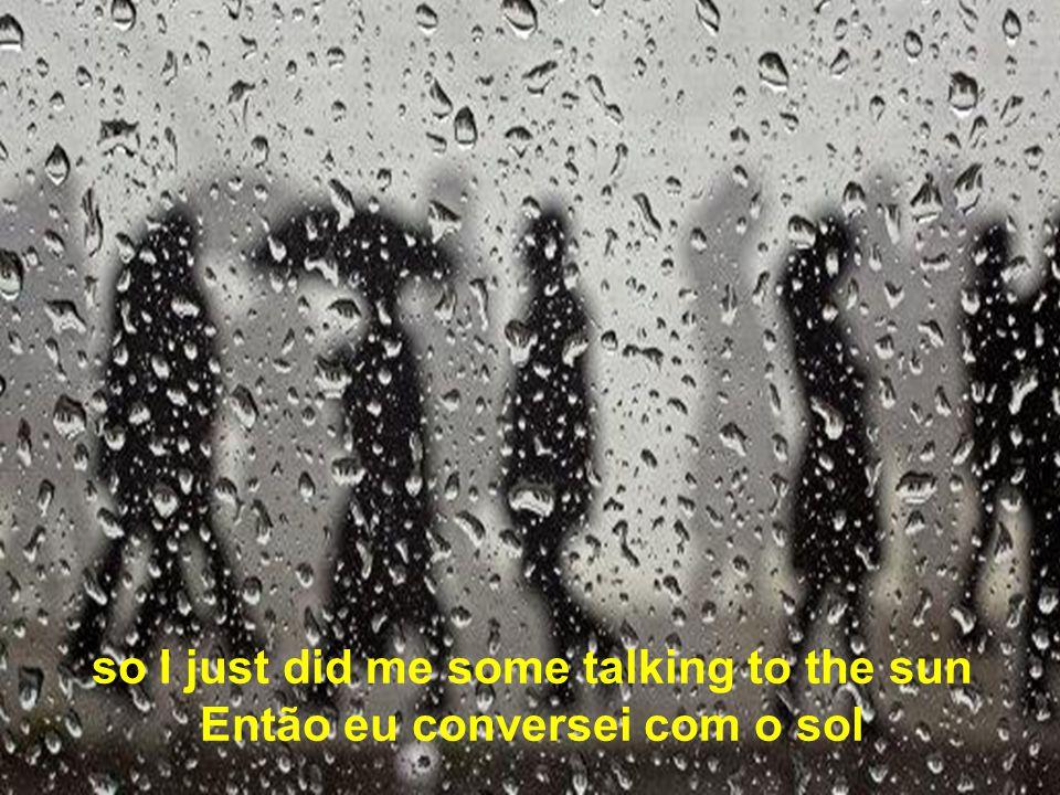 raindrops are falling on my head, they keep falling pingos de chuva continuam caindo na minha cabeça