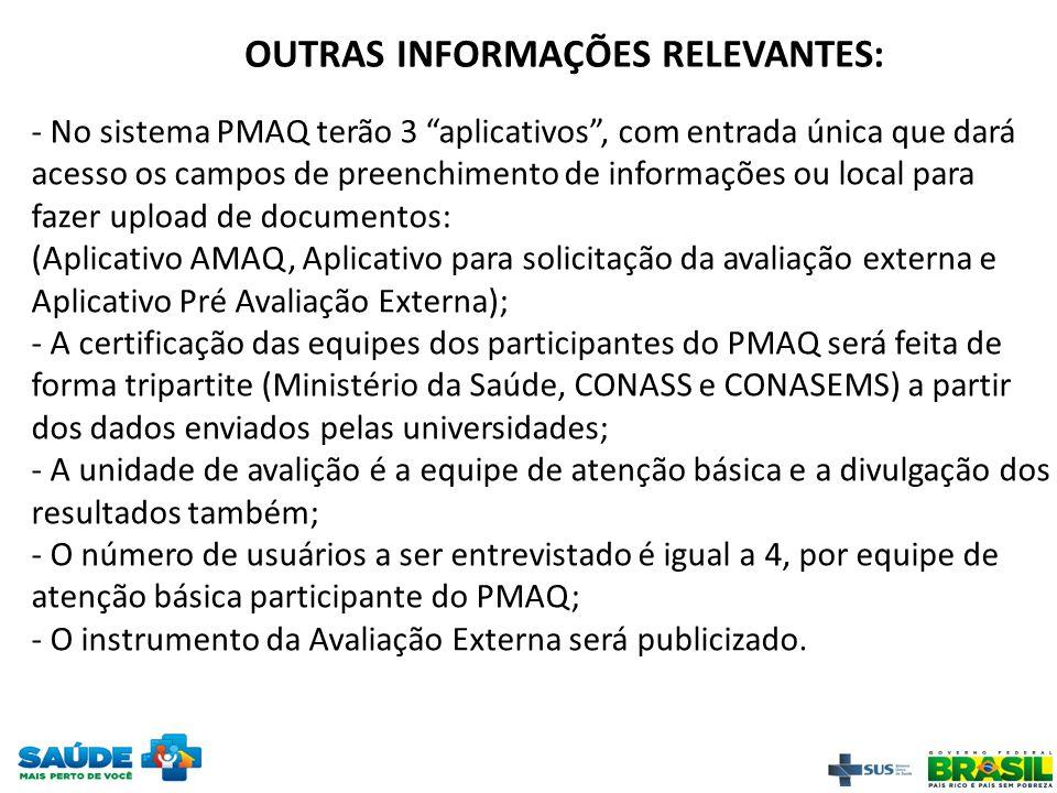 """- No sistema PMAQ terão 3 """"aplicativos"""", com entrada única que dará acesso os campos de preenchimento de informações ou local para fazer upload de doc"""