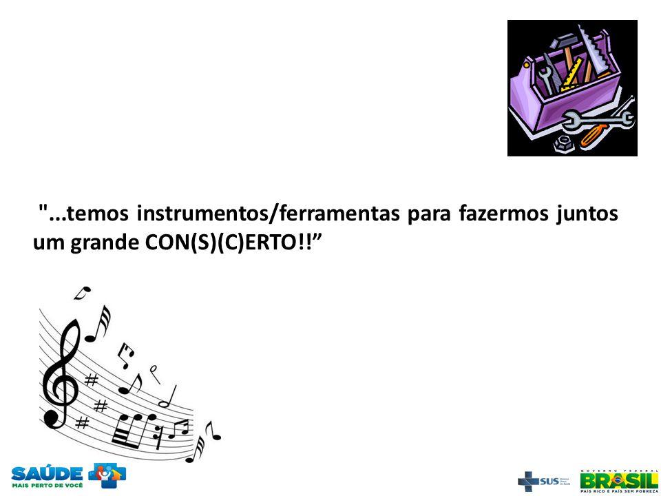 ...temos instrumentos/ferramentas para fazermos juntos um grande CON(S)(C)ERTO!!