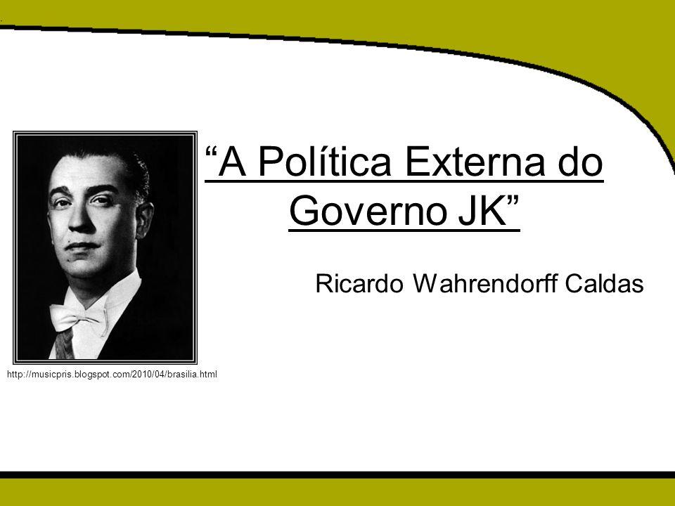"""""""A Política Externa do Governo JK"""" Ricardo Wahrendorff Caldas http://musicpris.blogspot.com/2010/04/brasilia.html"""