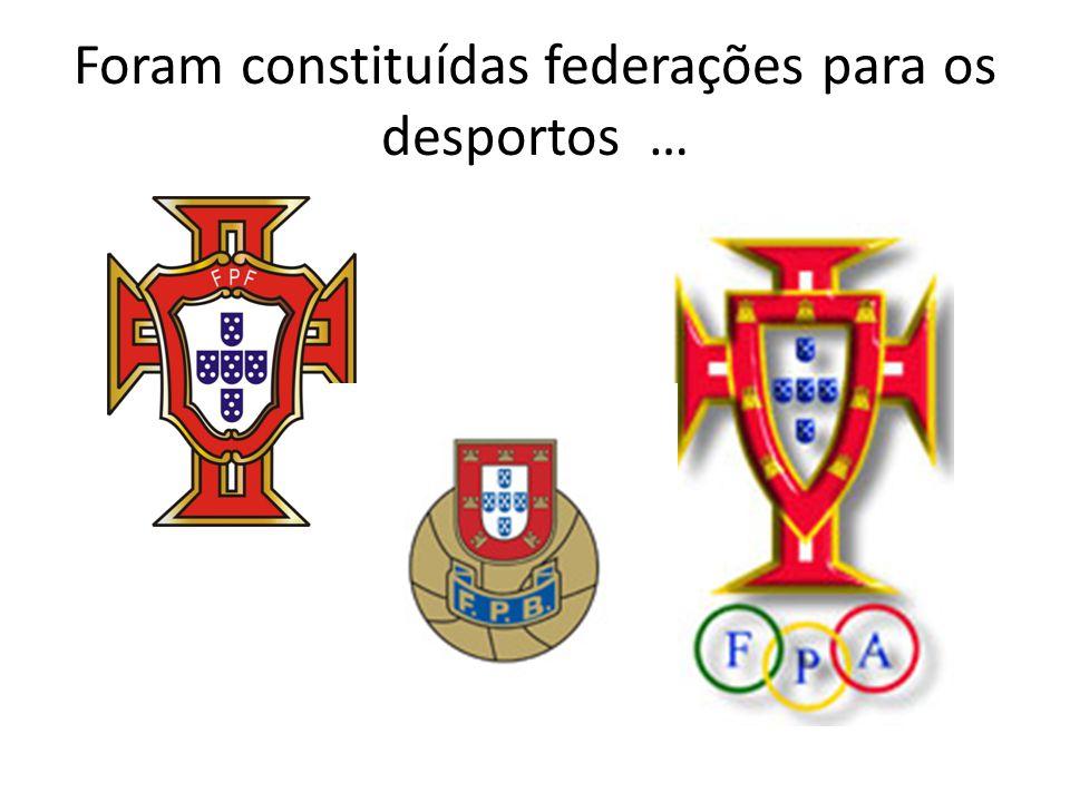 Foram constituídas federações para os desportos …