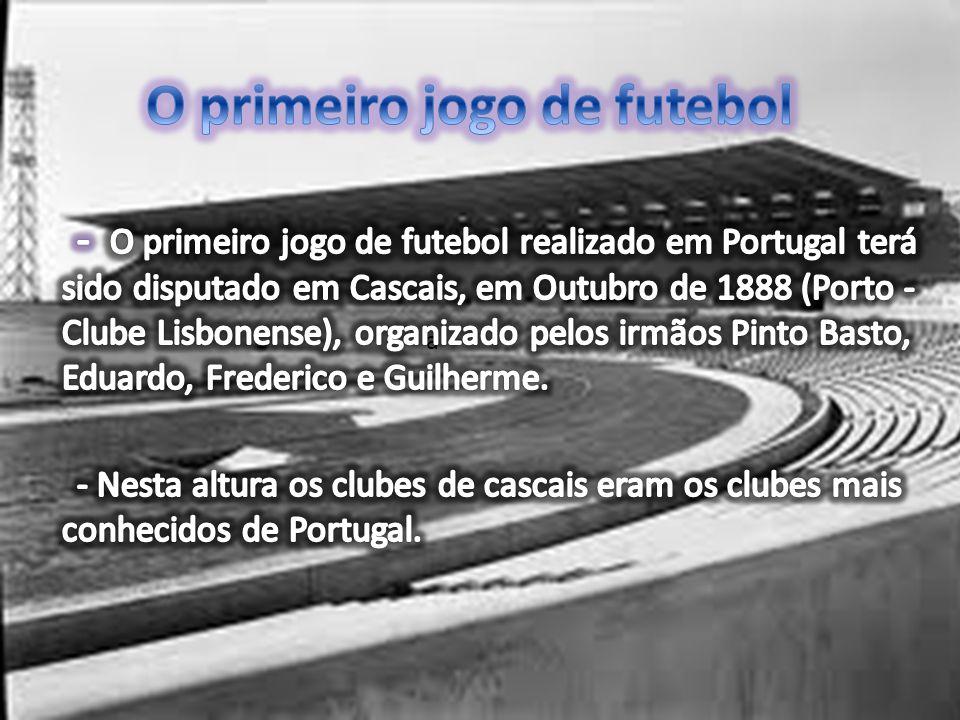 Foi nesta altura que fundaram os primeiros clubes de futebol …..
