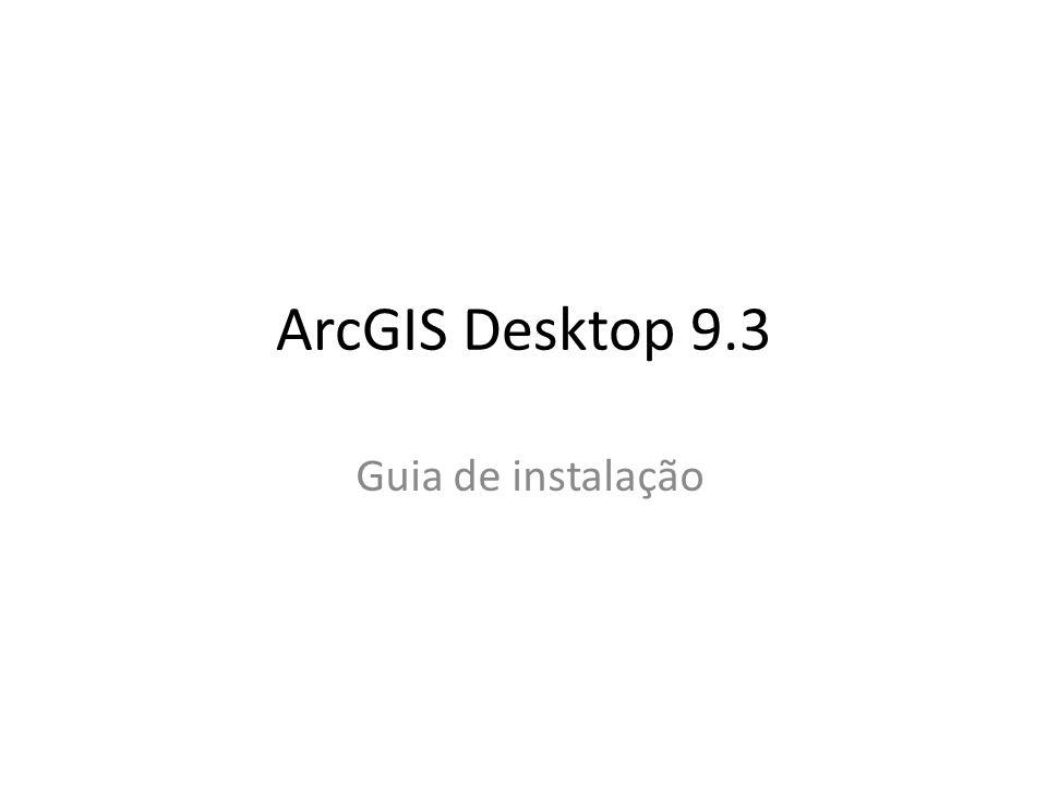 ArcGIS Desktop 9.3 Guia de instalação