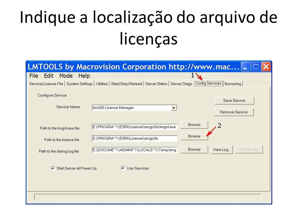 Indique a localização do arquivo de licenças