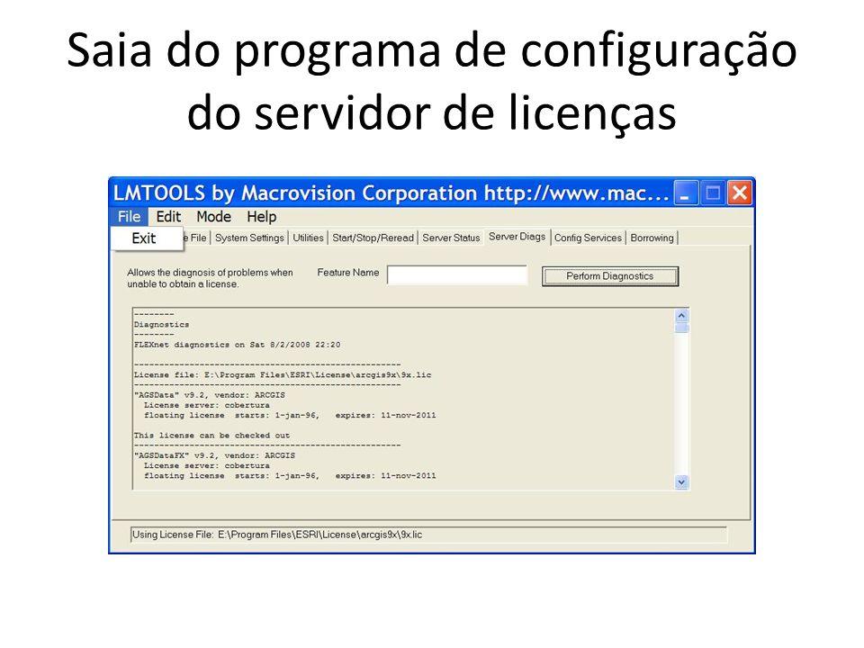 Saia do programa de configuração do servidor de licenças