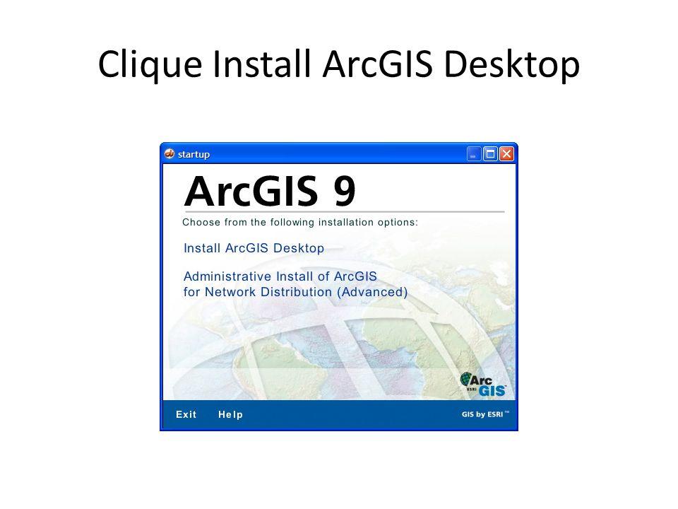 Clique Install ArcGIS Desktop