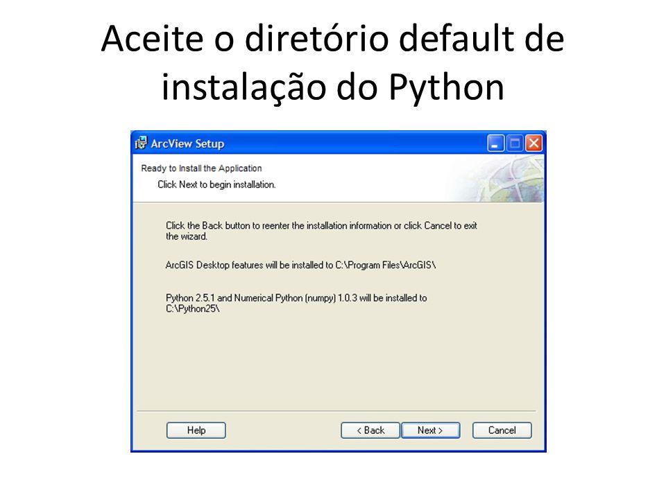 Aceite o diretório default de instalação do Python