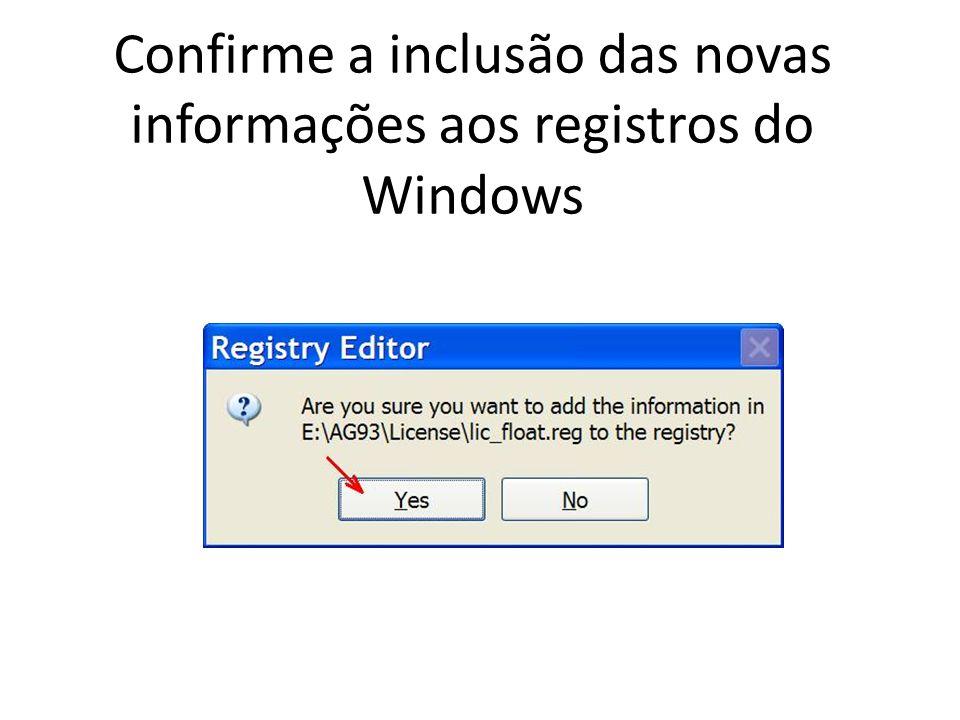 Confirme a inclusão das novas informações aos registros do Windows
