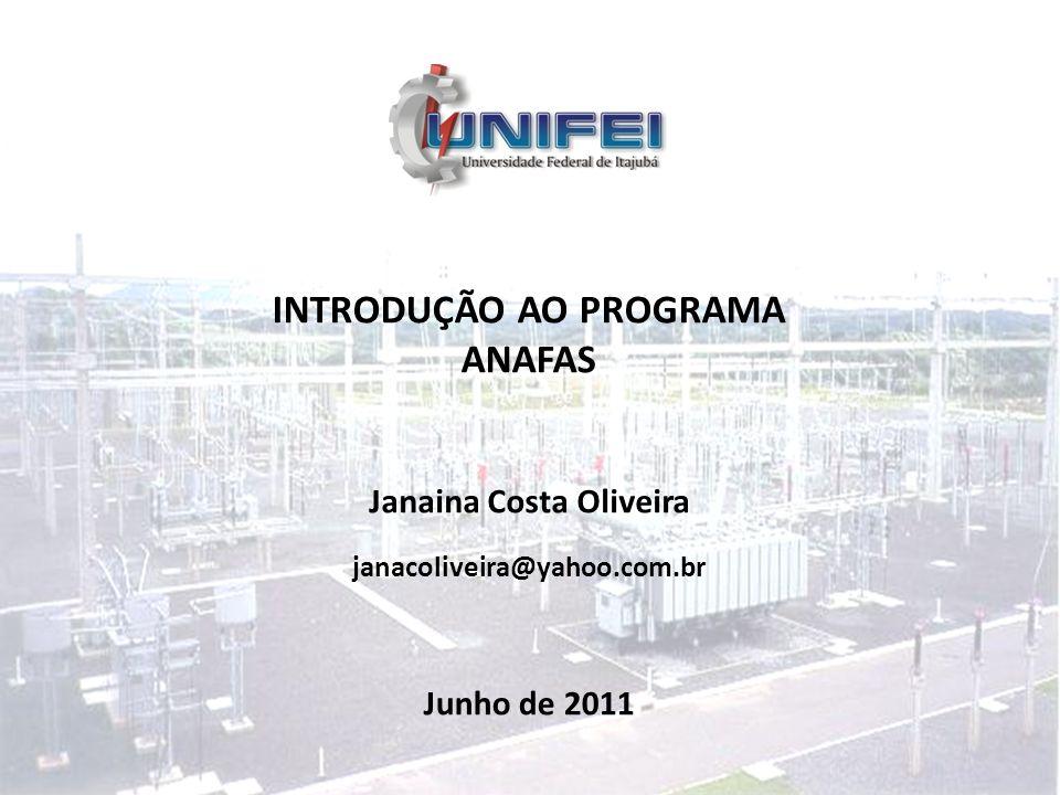 INTRODUÇÃO AO PROGRAMA ANAFAS Janaina Costa Oliveira Junho de 2011 janacoliveira@yahoo.com.br