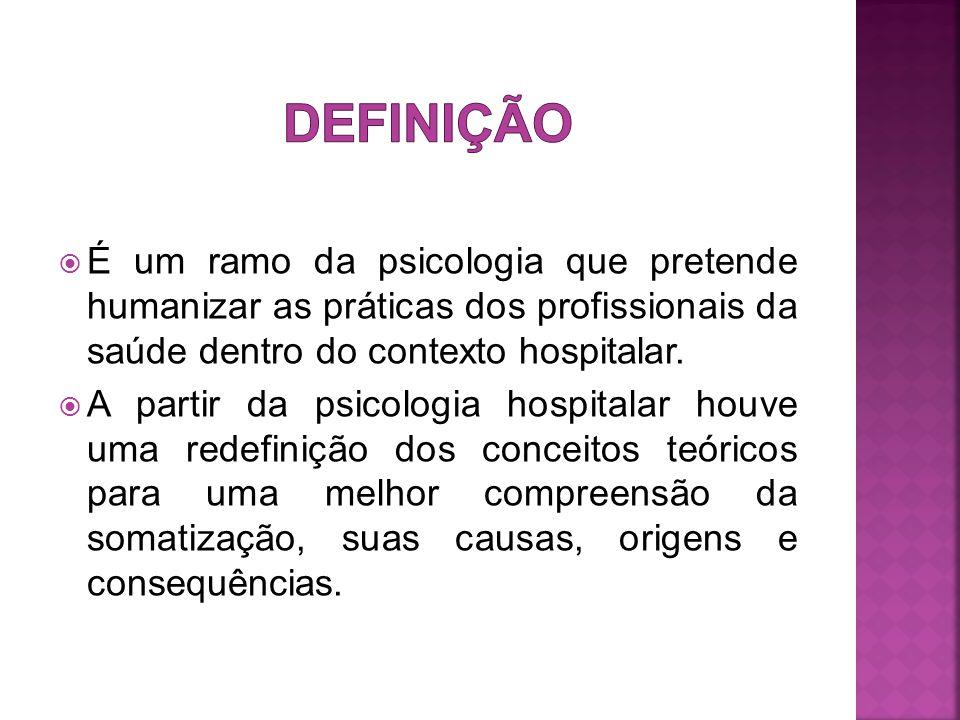  É um ramo da psicologia que pretende humanizar as práticas dos profissionais da saúde dentro do contexto hospitalar.