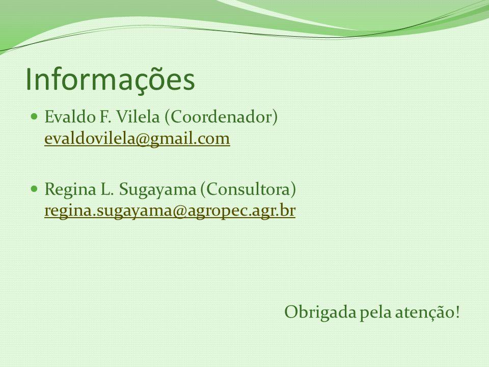 Informações Evaldo F.Vilela (Coordenador) evaldovilela@gmail.com evaldovilela@gmail.com Regina L.