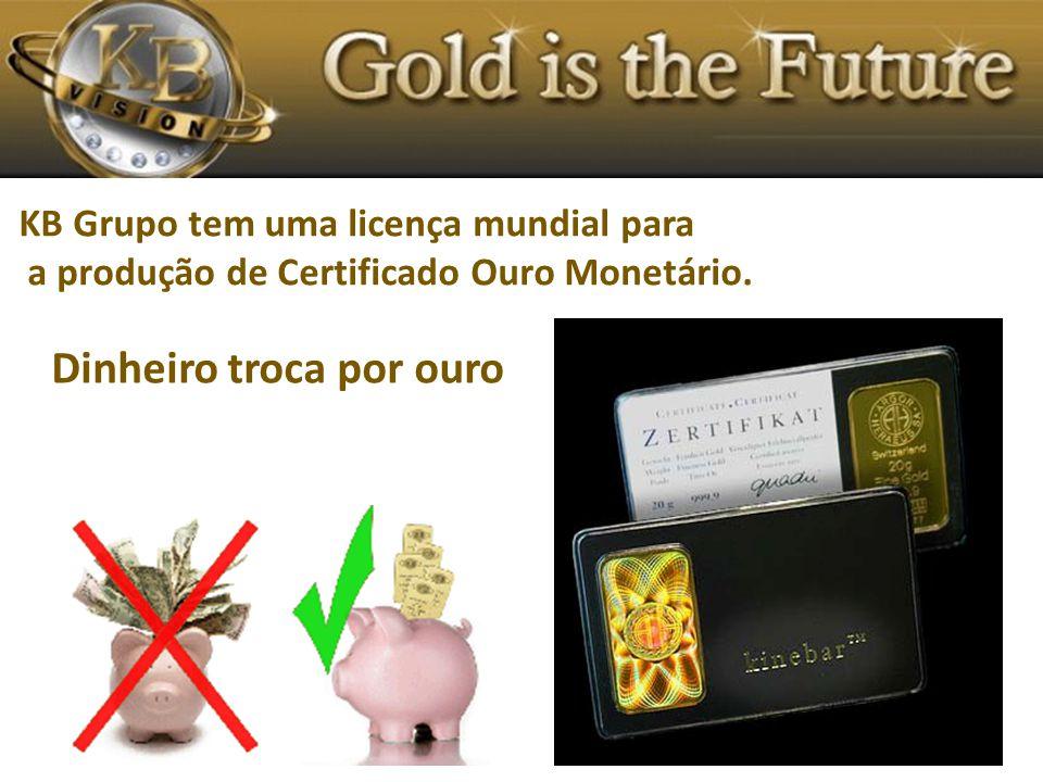 KB Grupo tem uma licença mundial para a produção de Certificado Ouro Monetário.