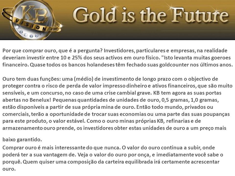 Por que comprar ouro, que é a pergunta.