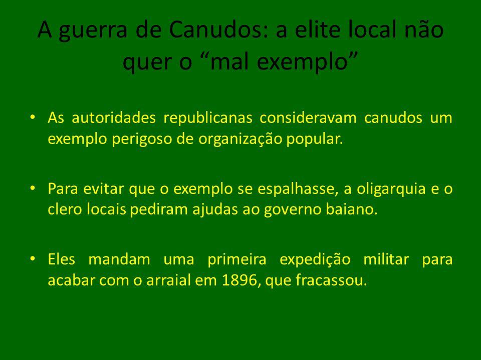 A guerra de Canudos: o arraial se transforma em problema nacional Depois da derrota, o governo da Bahia pede ajuda ao governo central.