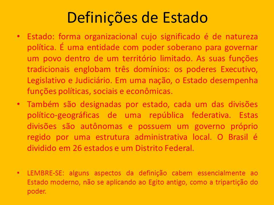Definições de Estado Estado: forma organizacional cujo significado é de natureza política.