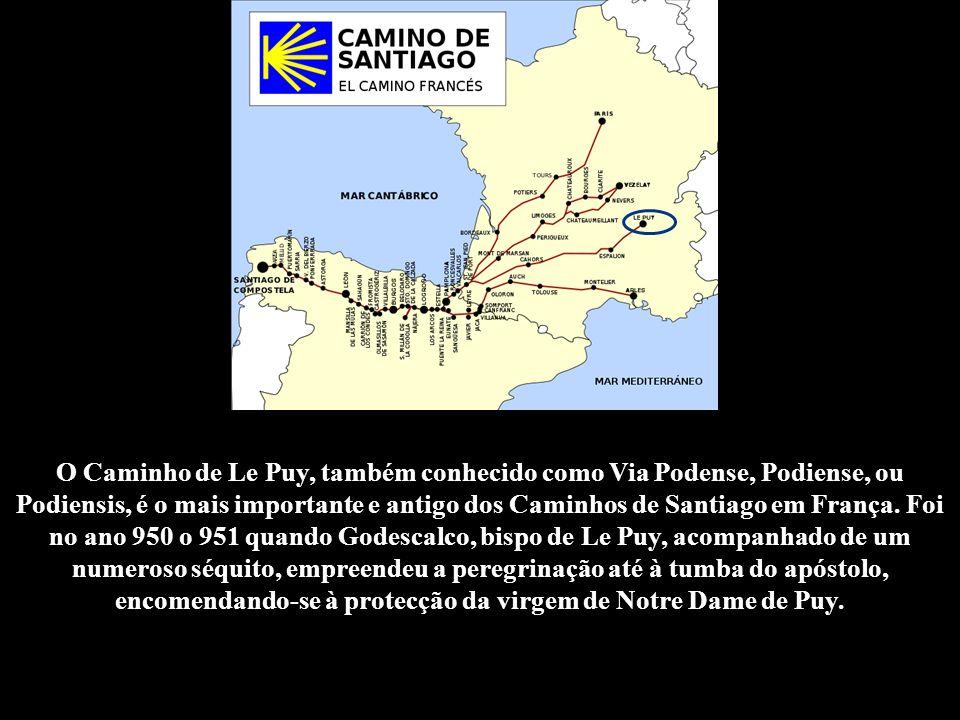 O Caminho de Le Puy, também conhecido como Via Podense, Podiense, ou Podiensis, é o mais importante e antigo dos Caminhos de Santiago em França.
