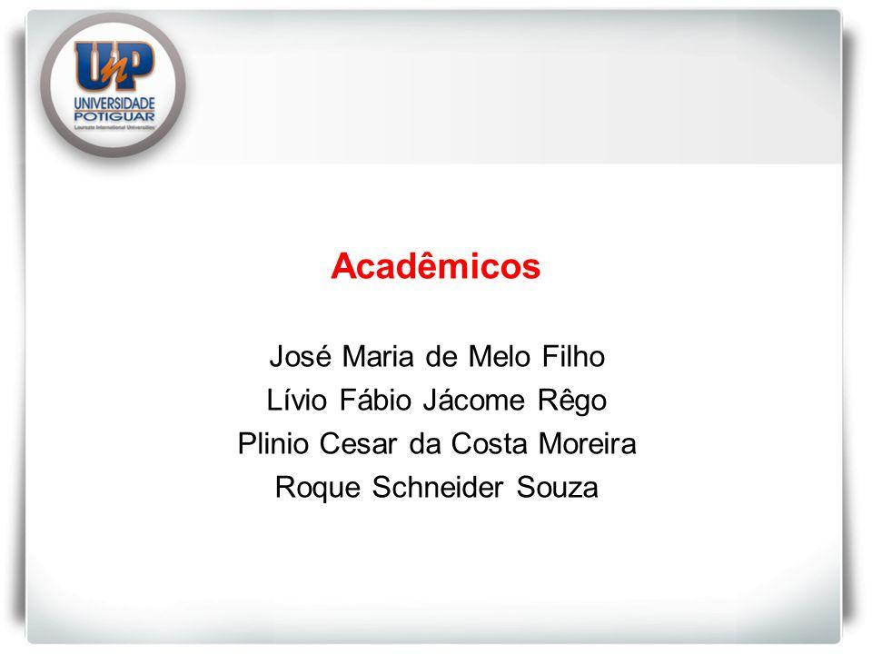 Acadêmicos José Maria de Melo Filho Lívio Fábio Jácome Rêgo Plinio Cesar da Costa Moreira Roque Schneider Souza