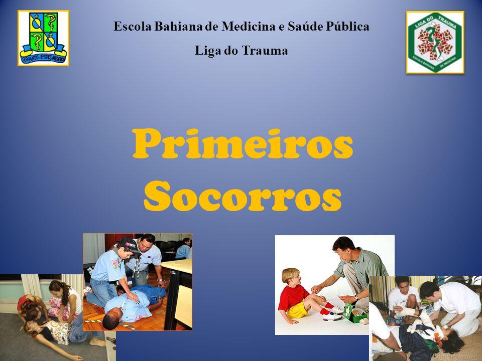 Primeiros Socorros Escola Bahiana de Medicina e Saúde Pública Liga do Trauma