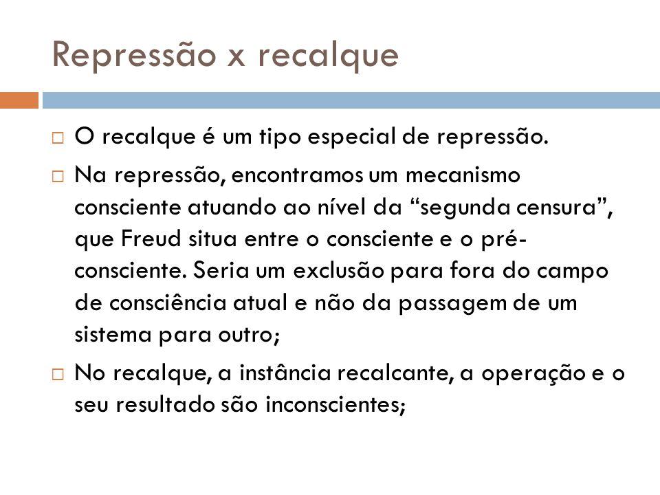 """Repressão x recalque  O recalque é um tipo especial de repressão.  Na repressão, encontramos um mecanismo consciente atuando ao nível da """"segunda ce"""