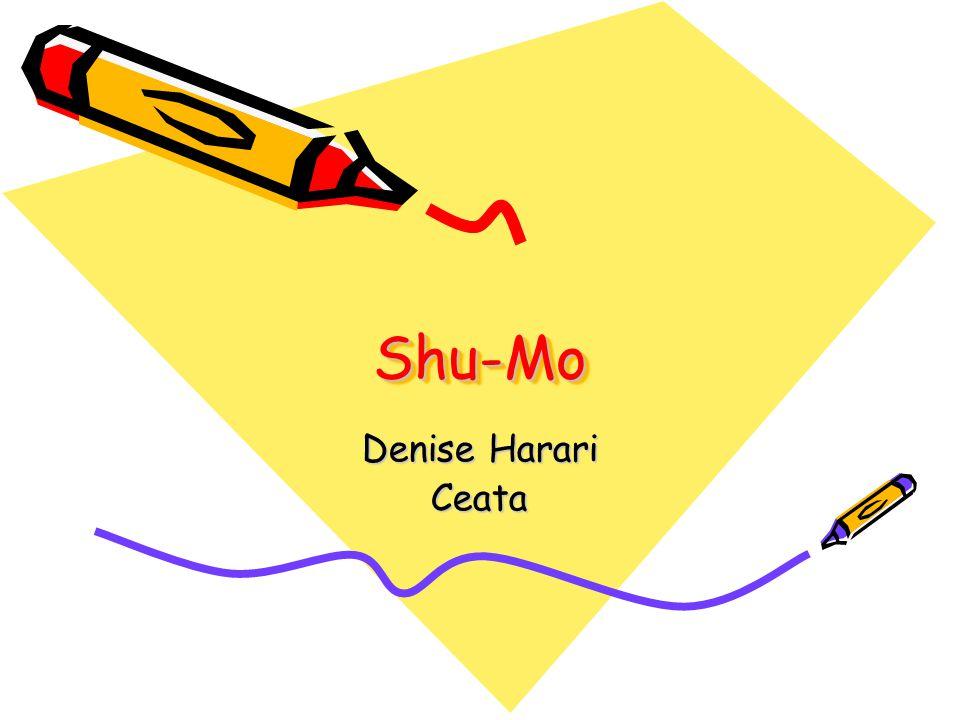 Shu-MoShu-Mo Denise Harari Ceata
