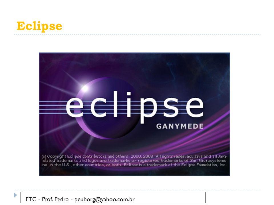 Eclipse FTC - Prof. Pedro - peuborg@yahoo.com.br