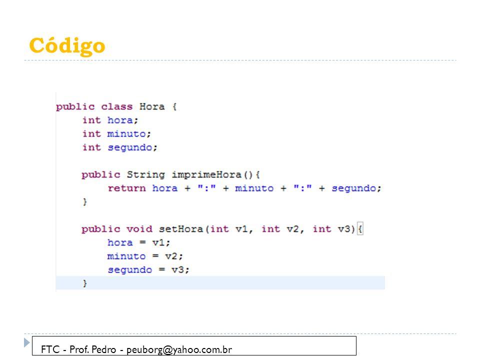 Código FTC - Prof. Pedro - peuborg@yahoo.com.br