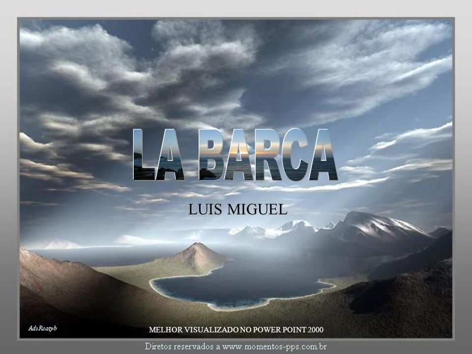 LUIS MIGUEL MELHOR VISUALIZADO NO POWER POINT 2000