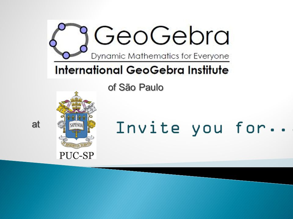 First Latin American Conference of GeoGebra 13 to 15 November 2011 São Paulo – SP - Brazil