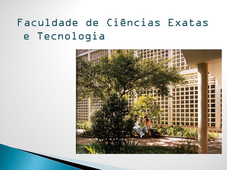 Faculdade de Ciências Exatas e Tecnologia
